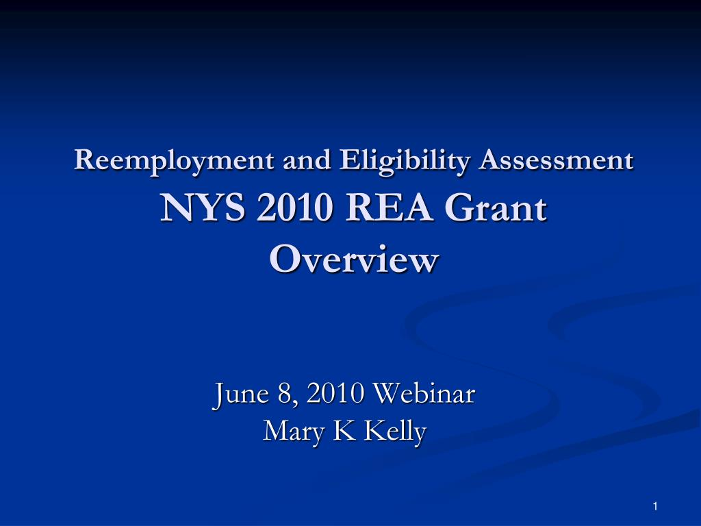 reemployment and eligibility assessment nys 2010 rea grant overview l.