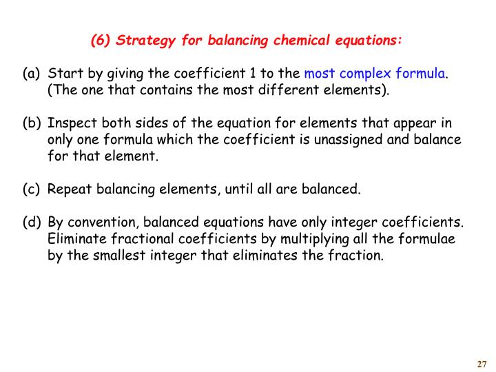 (6)	Strategy for balancing chemical equations: