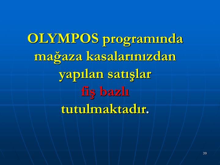 OLYMPOS programında mağaza kasalarınızdan yapılan satışlar