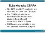 ells who take csapa