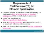requirements of test examiner te for celapro speaking test