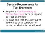 security requirements for test examiners