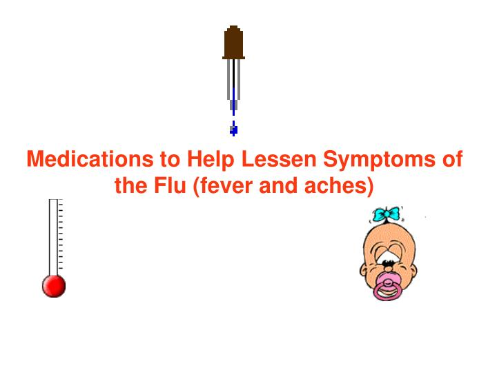 Medications to Help Lessen Symptoms of the Flu