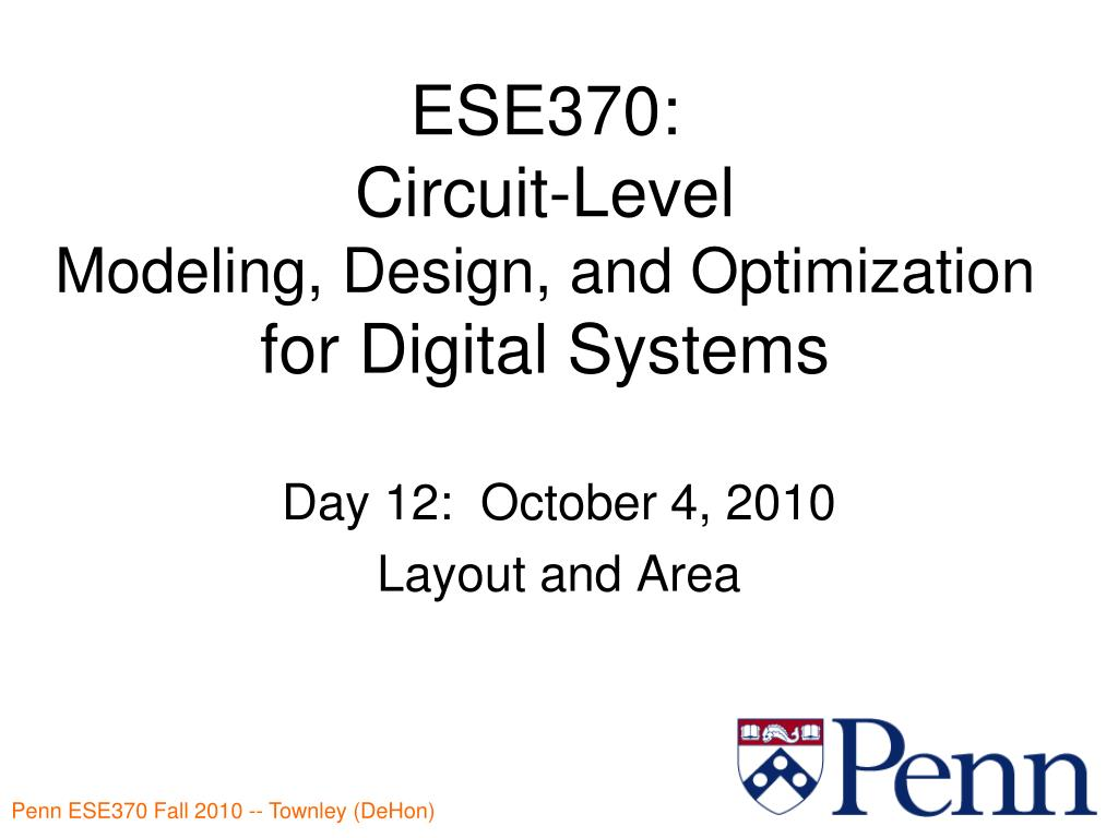 ese370 circuit level modeling design and optimization for digital systems l.