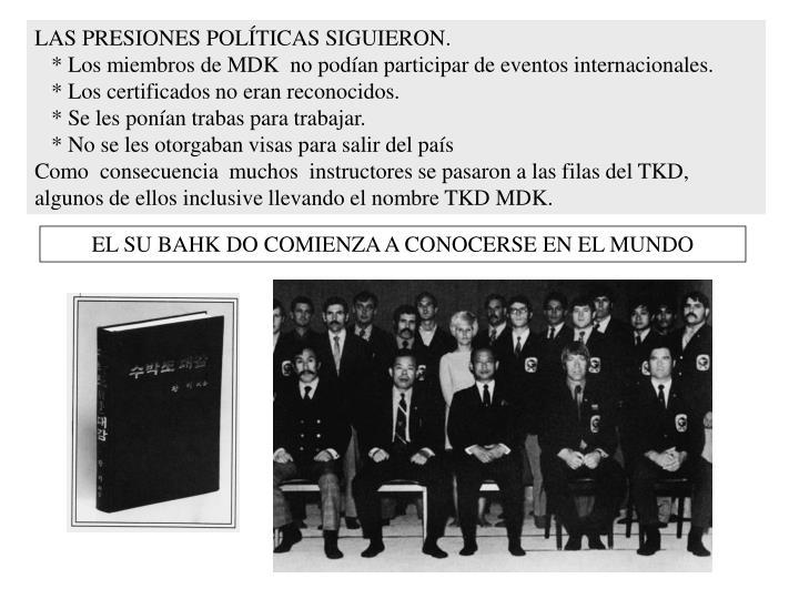 LAS PRESIONES POLÍTICAS SIGUIERON.