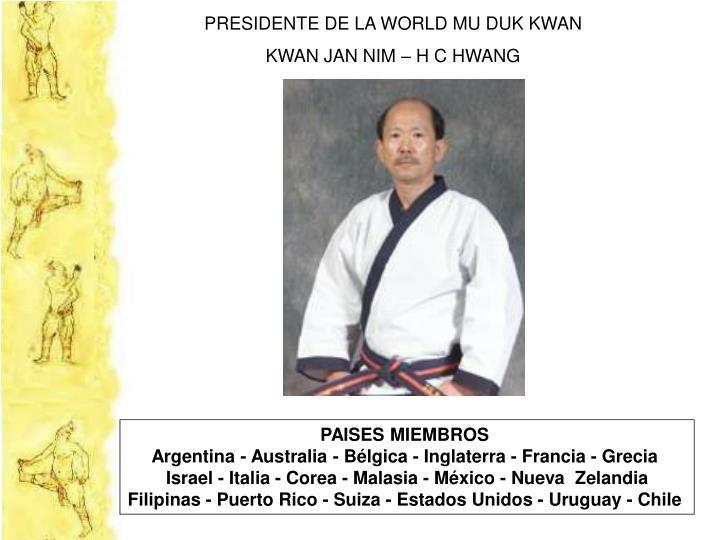 PRESIDENTE DE LA WORLD MU DUK KWAN