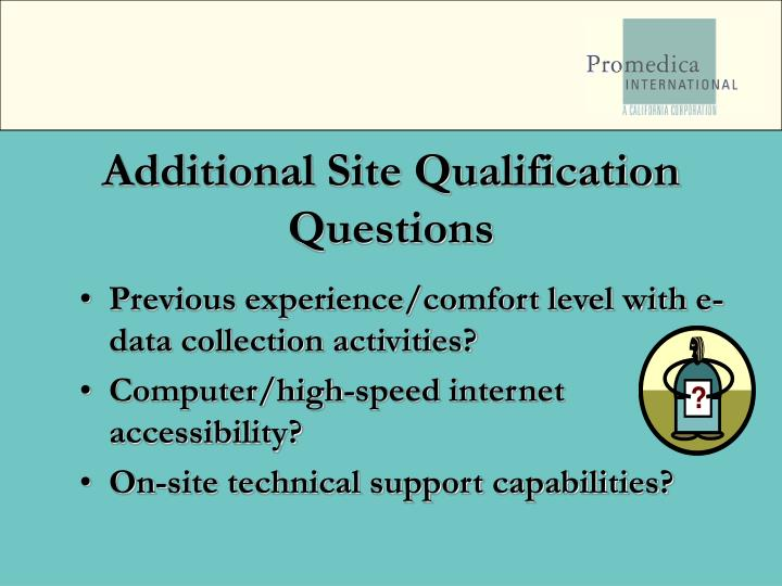 Additional Site Qualification Questions