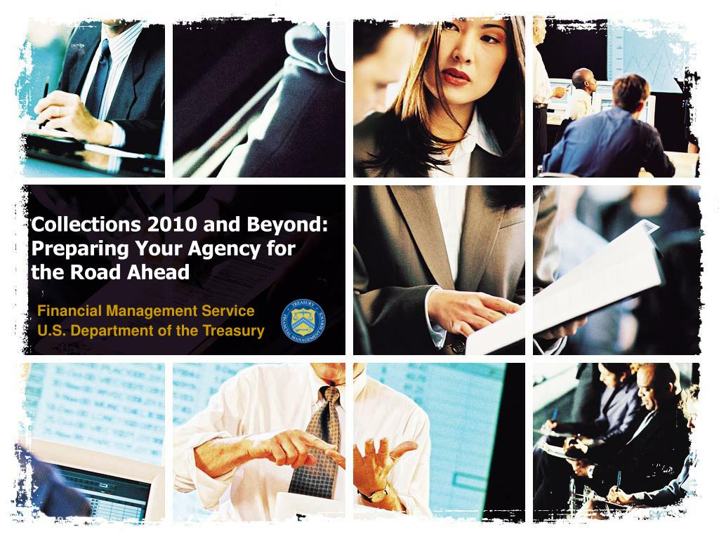 collections 2010 and beyond preparing your agency for the road ahead l.