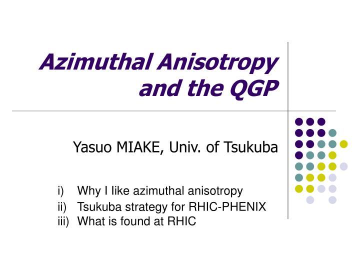 Azimuthal anisotropy and the qgp