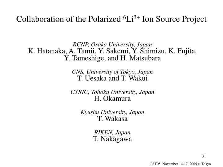 Collaboration of the polarized 6 li 3 ion source project