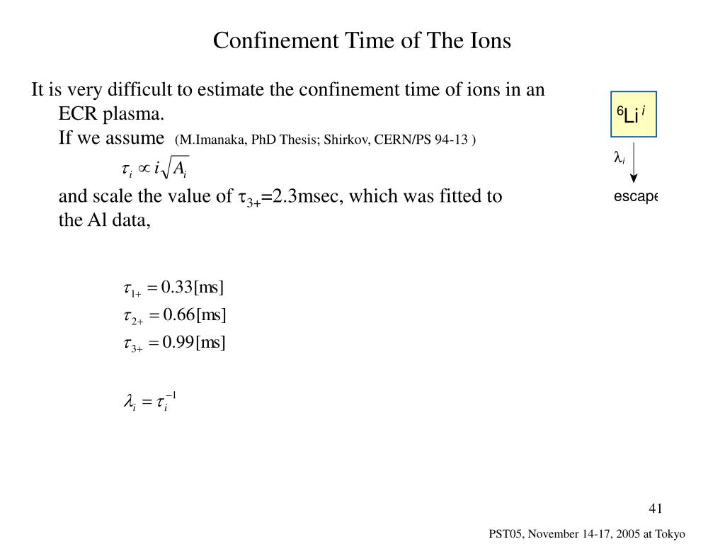 Confinement Time of The Ions