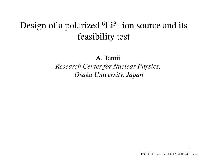 Design of a polarized 6 li 3 ion source and its feasibility test
