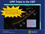 upr trials in the cep