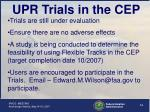 upr trials in the cep14
