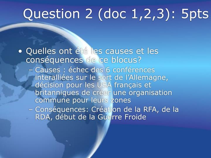 Question 2 (doc 1,2,3): 5pts