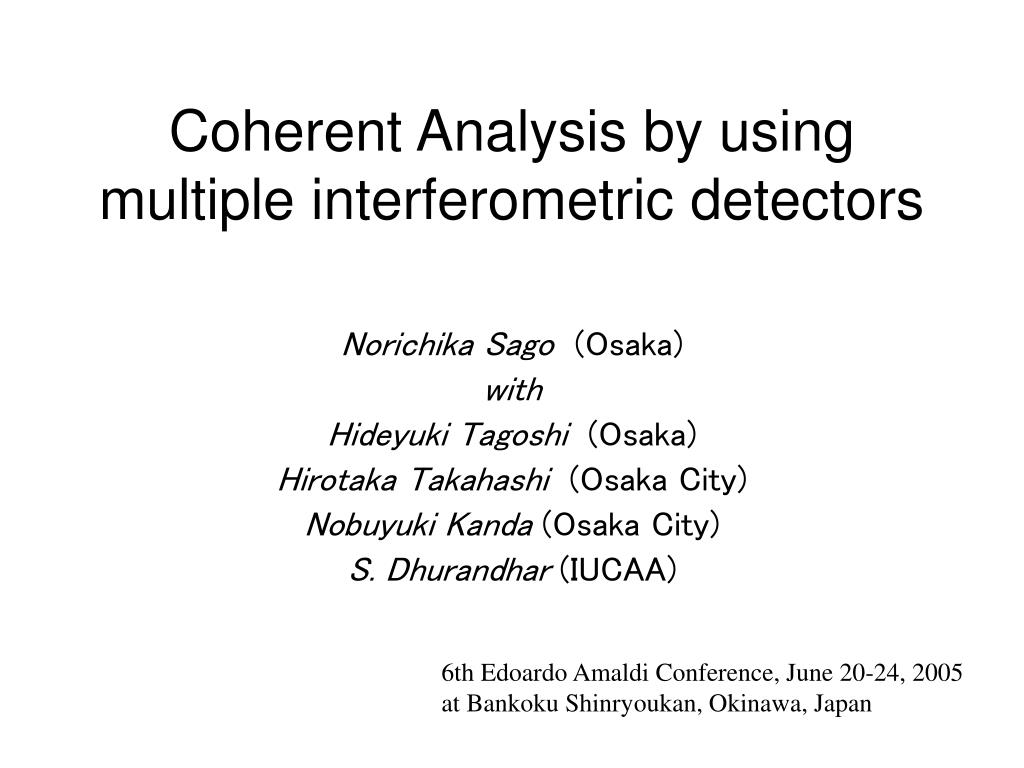 coherent analysis by using multiple interferometric detectors l.