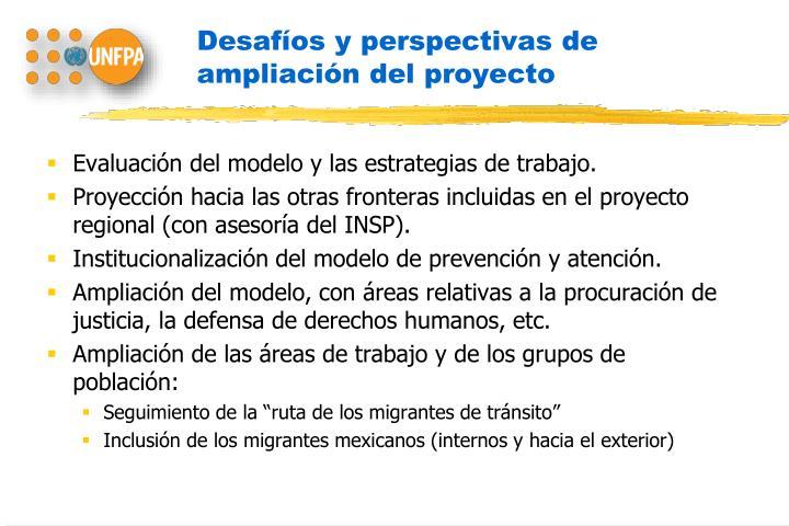 Desafíos y perspectivas de ampliación del proyecto