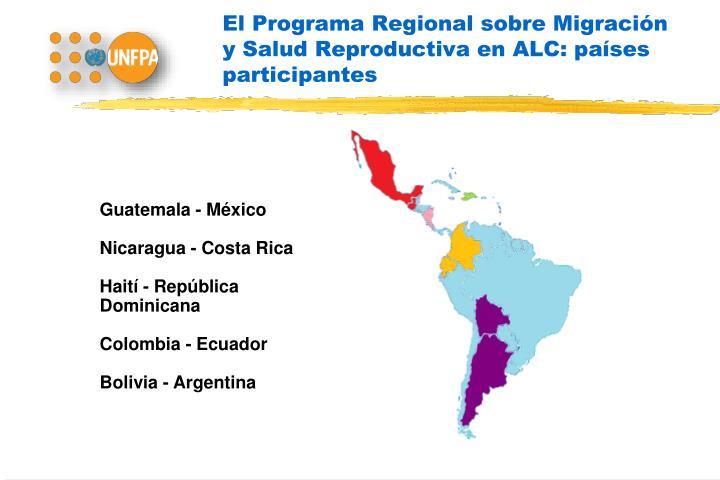 El programa regional sobre migraci n y salud reproductiva en alc pa ses participantes