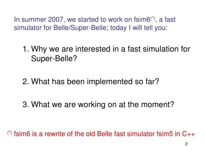 In summer 2007, we started to work on fsim6