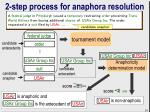 2 step process for anaphora resolution10