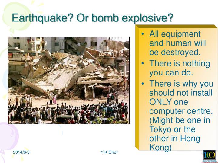 Earthquake? Or bomb explosive?