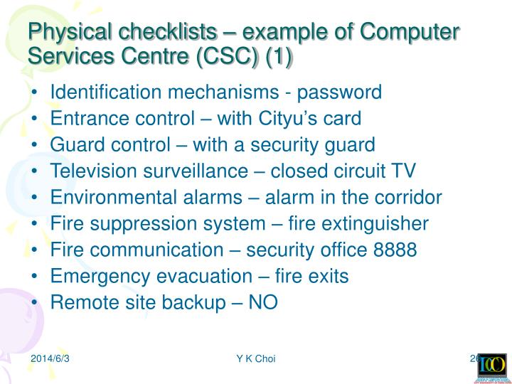 Physical checklists – example of Computer Services Centre (CSC) (1)