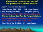 was japan a peace loving country the question of japanese