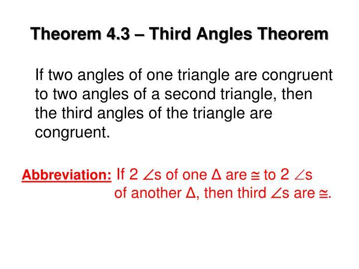 Theorem 4.3 – Third Angles Theorem