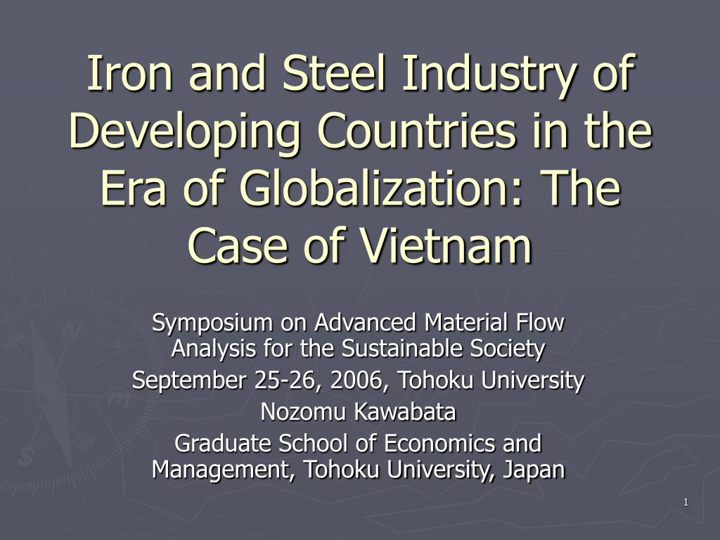 iron and steel industry of developing countries in the era of globalization the case of vietnam l.