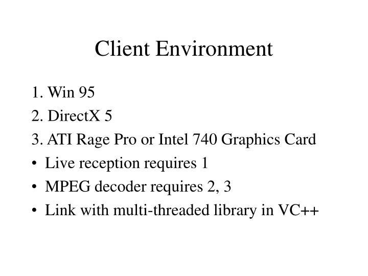Client Environment