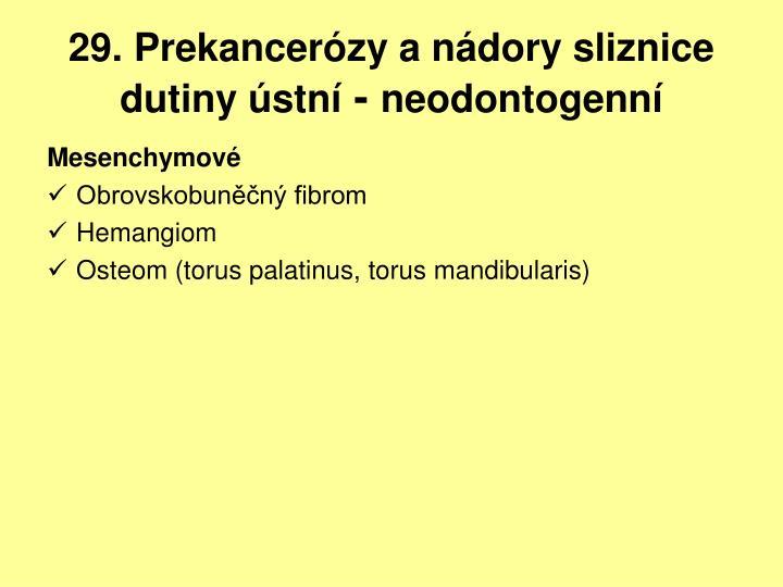 29. Prekancerózy a nádory sliznice dutiny ústní