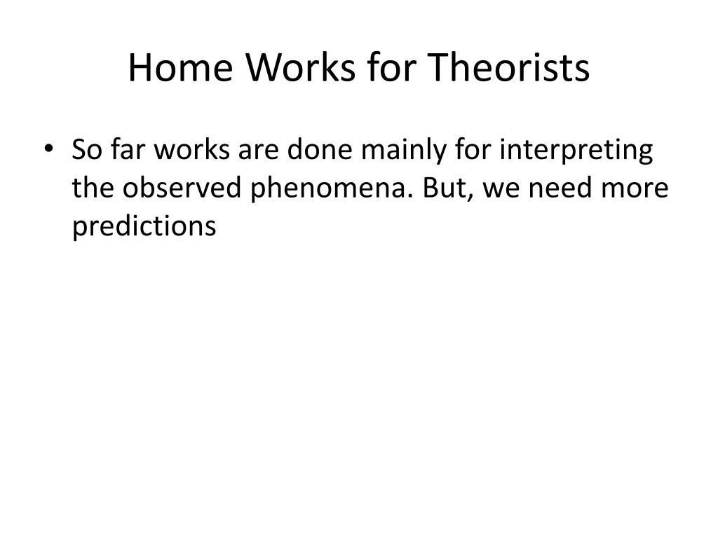 Home Works for Theorists