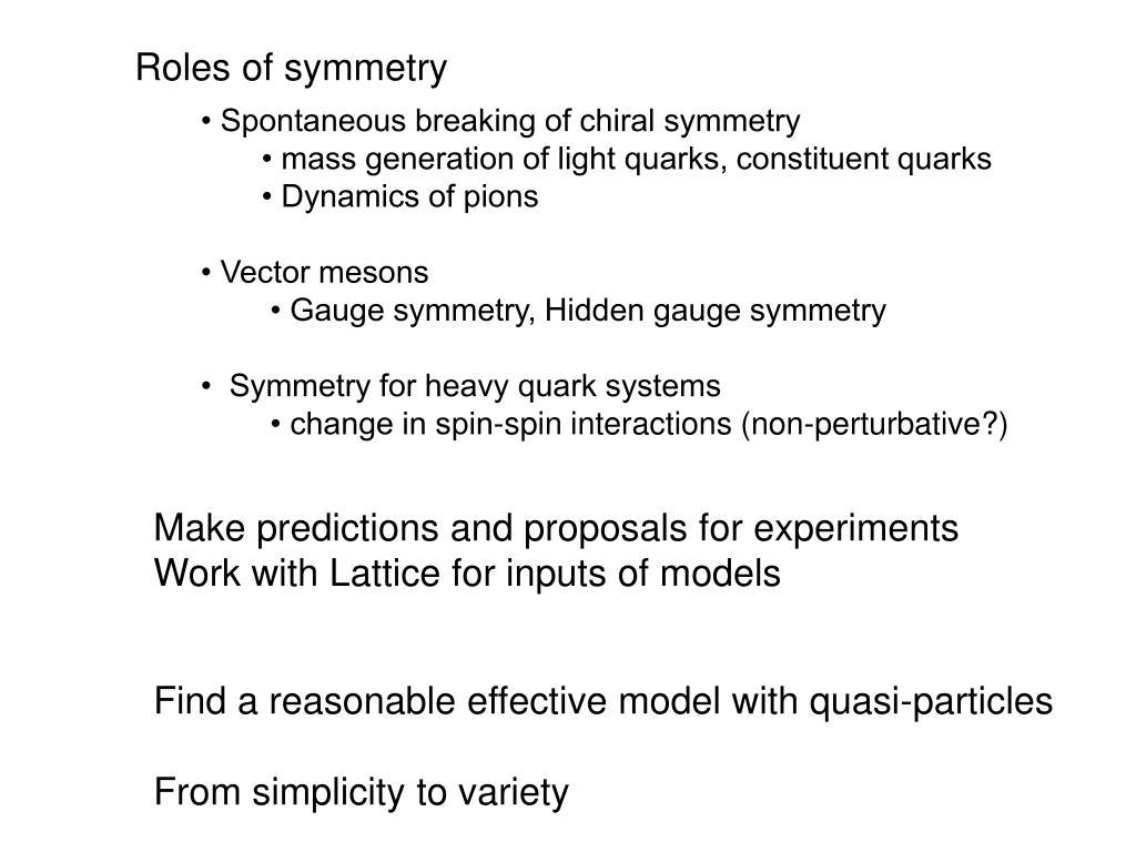 Roles of symmetry
