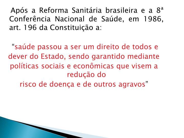 Após a Reforma Sanitária brasileira e a 8ª Conferência Nacional de Saúde, em 1986, art. 196 da Constituição a: