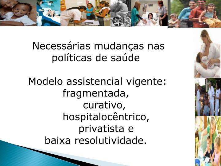 Necessárias mudanças nas políticas de saúde