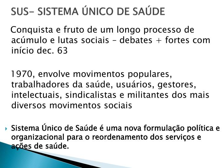 SUS- SISTEMA ÚNICO DE SAÚDE