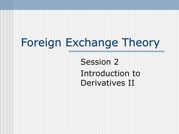 foreign exchange theory n.