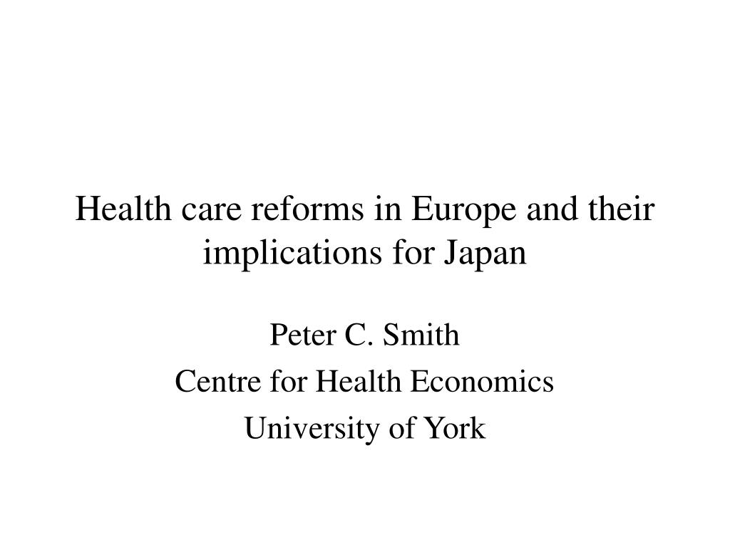 health care reforms in europe and their implications for japan l.