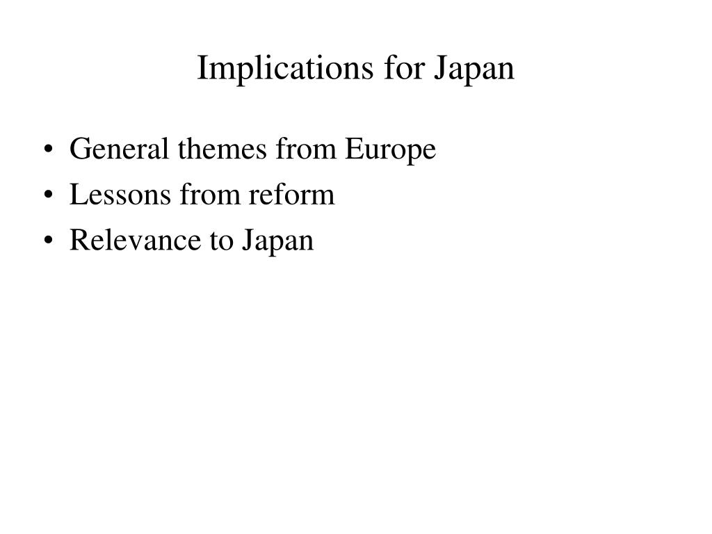 Implications for Japan