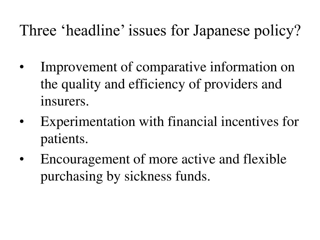 Three 'headline' issues for Japanese policy?