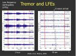 tremor and lfes