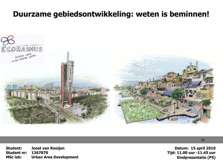 Duurzame gebiedsontwikkeling: weten is beminnen!