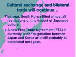 cultural exchange and bilateral trade will continue