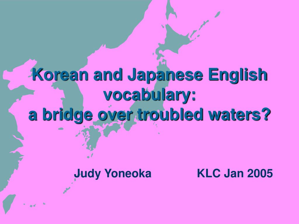 korean and japanese english vocabulary a bridge over troubled waters l.