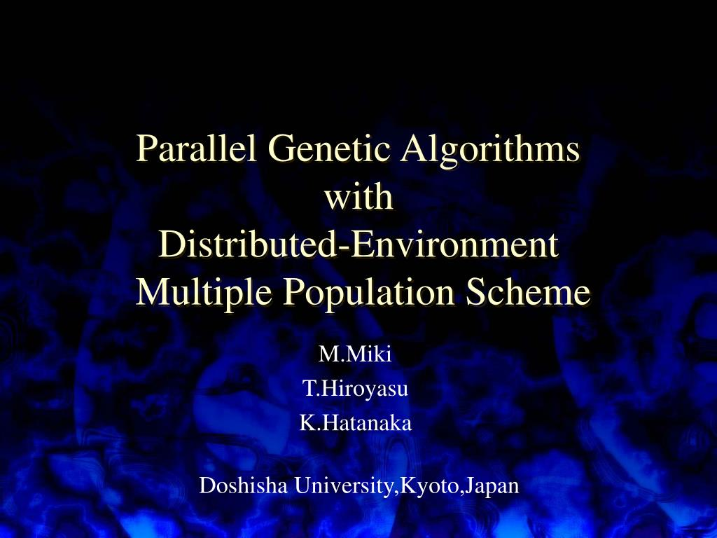 parallel genetic algorithms with distributed environment multiple population scheme l.
