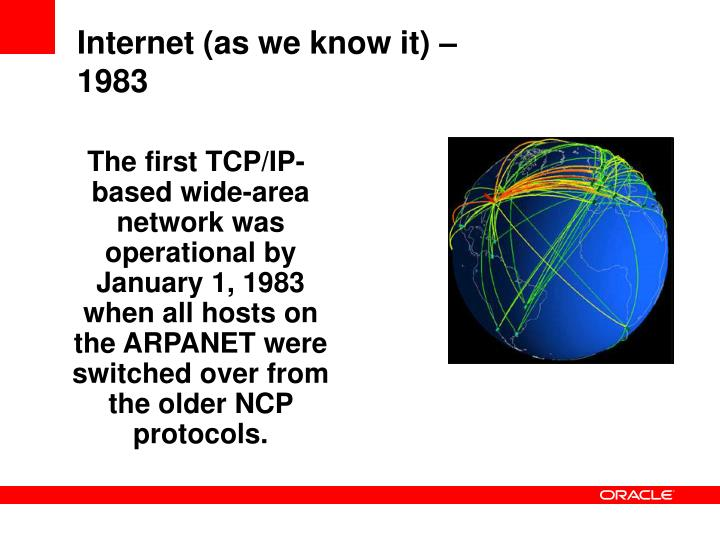 Internet (as we know it) –