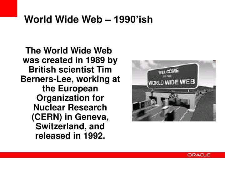 World Wide Web – 1990'ish