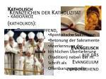 kennzeichen der katholizit t