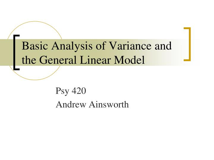 basic analysis of variance and the general linear model n.