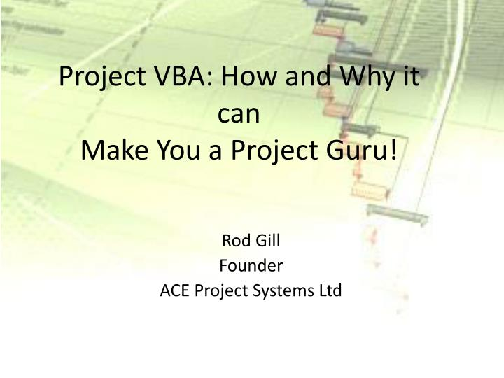 Project vba how and why it can make you a project guru